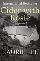 Cider with Rosie: A Memoir (The Autobiographical Trilogy, 1)