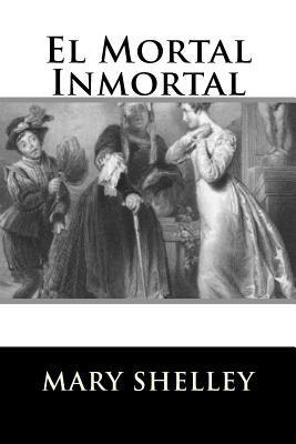 El Mortal Inmortal (Spanish Edition)