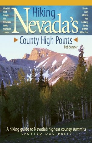 Hiking Nevada's County High Points: A Hiking Guide to Nevada's Highest County Summits