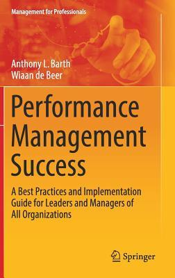 Performance-Management-Success-A-Best-Practices-and-Implementation-Guide-for-Leaders-and-Managers-of-All-Organizations
