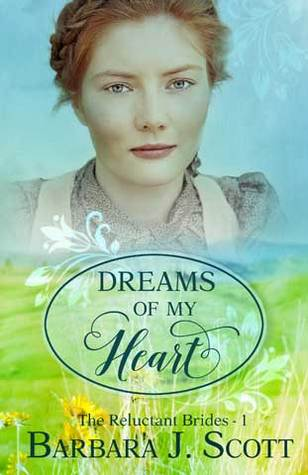 Dreams of My Heart (Reluctant Brides, #1)