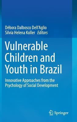 Vulnerable Children and Youth in Brazil Innovative Approaches from the Psychology of Social Development