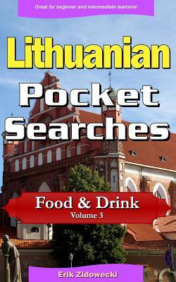 Lithuanian Pocket Searches - Food & Drink - Volume 3: A Set of Word Search Puzzles to Aid Your Language Learning