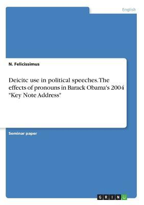 Deicitc Use in Political Speeches. the Effects of Pronouns in Barack Obama's 2004 Key Note Address