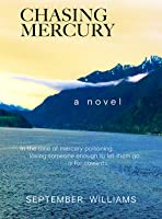 Chasing Mercury: In the Time of Mercury Poisoning Loving Someone Enough to Let Them Go Is for Cowards