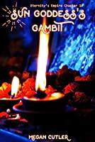 Sun Goddess's Gambit (Eternity's Empire Book 10)