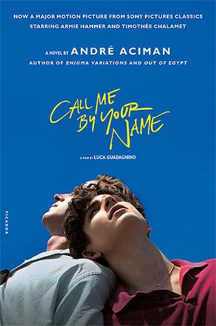 Call Me By Your Name (Call Me By Your Name, #1) by André Aciman