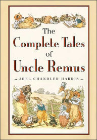 The Complete Tales of Uncle Remus book cover