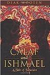 Calaf and Ishmael...