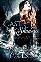 Cast Into Shadow (The Crucible Book 8)