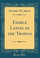 Edible Leaves of the Tropics (Classic Reprint)