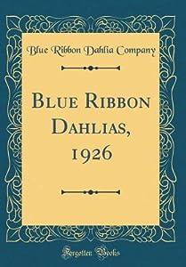 Blue Ribbon Dahlias, 1926