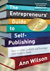 THE ENTREPRENEUR'S GUIDE TO SELF PUBLISHING