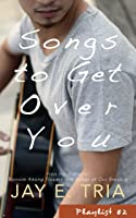 Songs to Get Over You