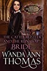 The Cattle Rustler And The Runaway Bride (Brides of Sweet Creek Ranch #4)