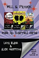 Will & Patrick Wake Up Married serial, Episodes 4 - 6: Fight Their Feelings / Meet the Mob / Happy Ending