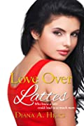 Love Over Lattes (Desert Monsoon, #1)