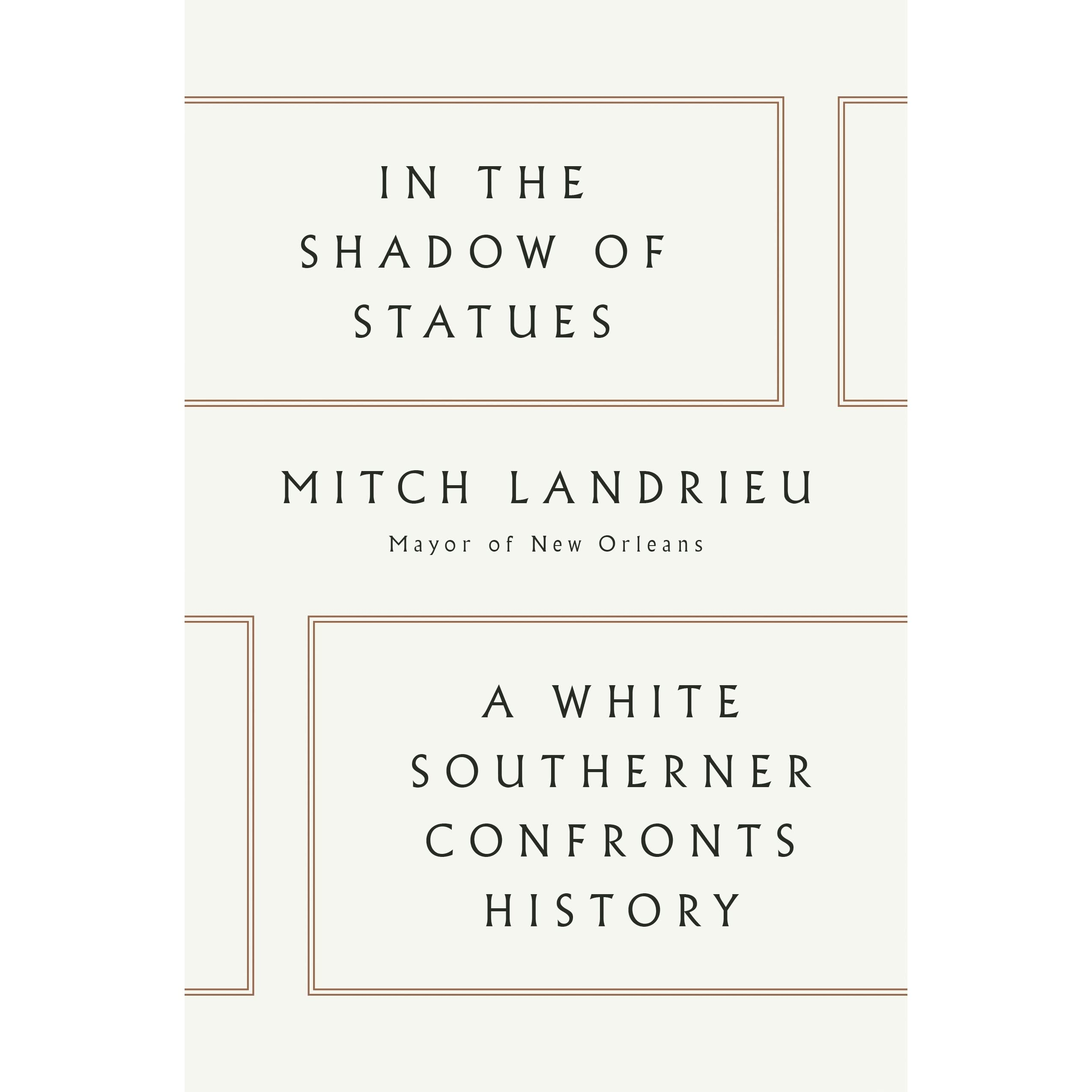 In the shadow of statues a white southerner confronts history by in the shadow of statues a white southerner confronts history by mitch landrieu fandeluxe Images
