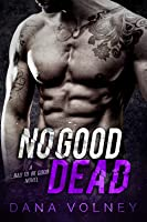 No Good Dead (Bad To Be Good, Book 1)