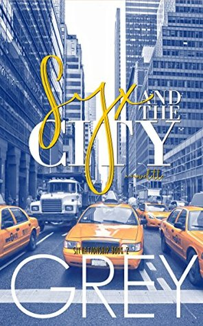 Syx and the City by Grey Huffington