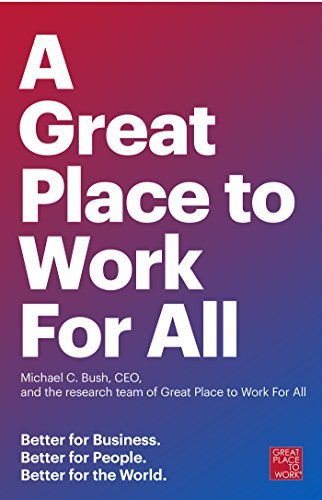 A-Great-Place-to-Work-for-All-Better-for-Business-Better-for-People-Better-for-the-World