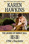 1794 - Charlotte (The Legend of Nimway Hall #2)