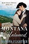 Montana Untamed (Bear Grass Springs, #1)