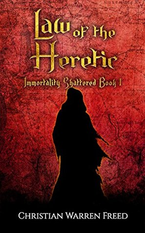 Law of the Heretic (Immortality Shattered #1)