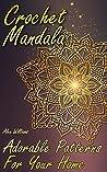 Crochet Mandala: Adorable Patterns For Your Home: (Crochet Patterns, Crochet Stitches)