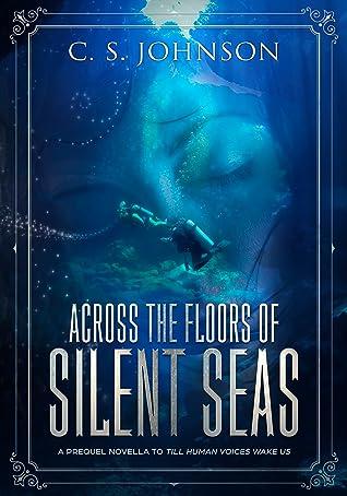 Across the Floors of Silent Seas (Till Human Voices Wake Us, #0.5)