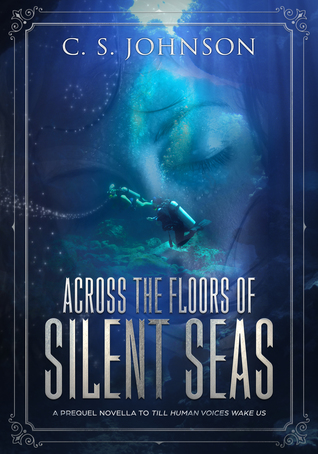 Across the Floors of Silent Seas (Till Human Voices Wake Us, #1)