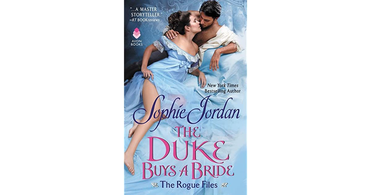 The Duke Buys a Bride (The Rogue Files, #3) by Sophie Jordan