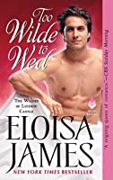 Too Wilde to Wed (The Wildes of Lindow Castle, #2)