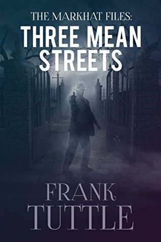 Three Mean Streets (The Markhat Files Book 1)