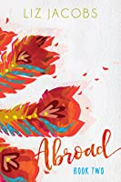 Abroad: Book Two (Abroad, #2)