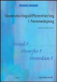 Undervisningsdifferentiering i fremmedsprog: Hvad? Hvorfor? Hvordan?