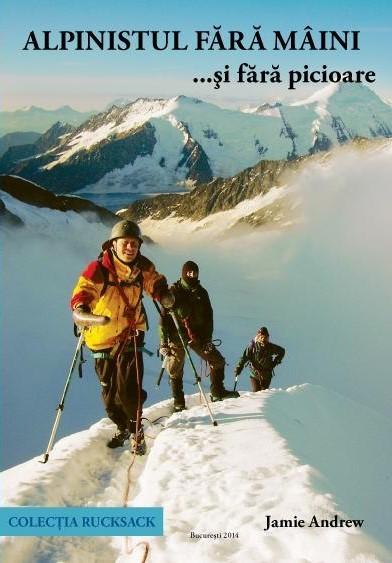 Alpinistul fără mâini… şi fără picioare Jamie Andrew