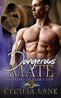 Dangerous Mate (Shifters of Bear's Den, #2)