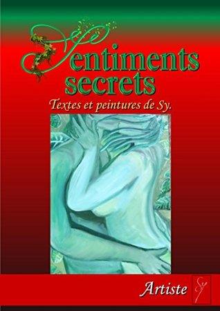 Sentiments Secrets Textes Et Peintures De Sy By Sylvie
