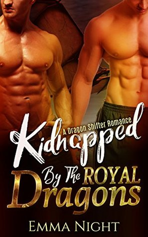 Kidnapped By The Royal Dragons: A Dragon Shifter Romance