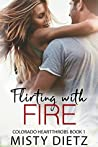 Flirting with Fire (Colorado Heartthrobs, #1; Noble Pass Affaire)