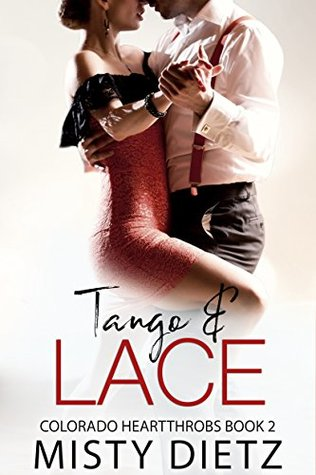 Tango & Lace by Misty Dietz