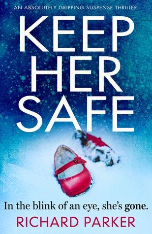 Keep Her Safe by Richard Jay Parker
