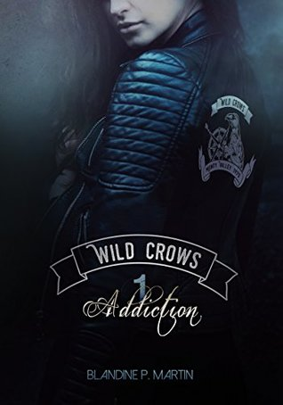Addiction (Wild Crows, #1)