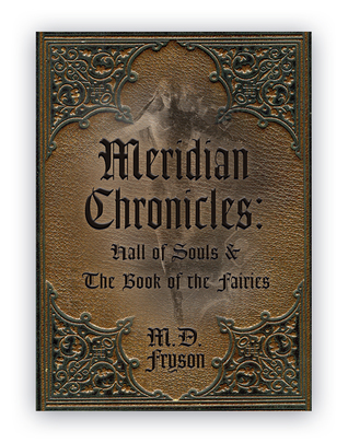 Hall of Souls & the Book of the Fairies (Meridian Chronicles, #1)