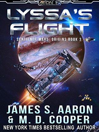 Lyssa's Flight (The Sentience Wars: Origins, #3) by M D Cooper