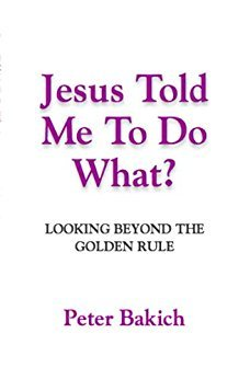Jesus Told Me to Do What? Looking Beyond the Golden Rule