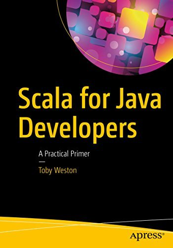 Scala for Java Developers A Practical Primer