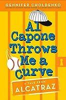 Al Capone Throws Me a Curve (Tales from Alcatraz Book 4)