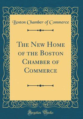 The New Home of the Boston Chamber of Commerce Boston Chamber of Commerce
